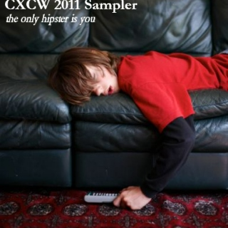 CXCW 2011 Sampler: the only hipster is you