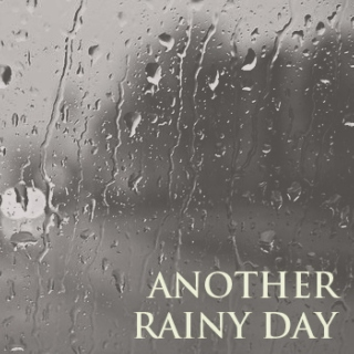 Another Rainy Day
