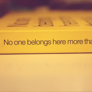 No One Belongs Here More Than YOU.