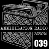 Annihilation Radio #39 (04.30.11)