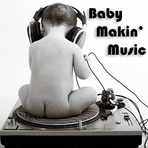 ROCKNSWIFT PRESENTS: BABY MAKIN' MUSIC