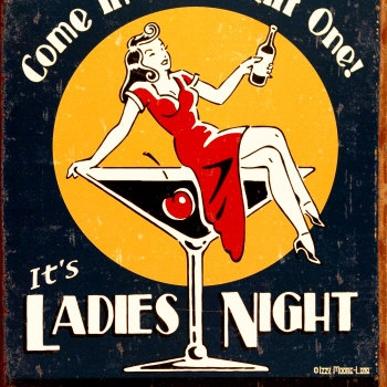 It's LADIES NIGHT