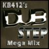 KB412's Dubstep Mega Mix