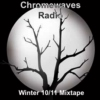 CHROMEWAVES RADIO Winter 10/11 Mix