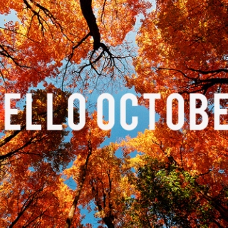 Greetings, October.