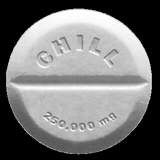 Take a chill pill... or not