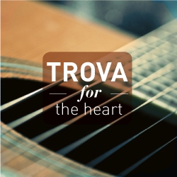 Trova for the heart.