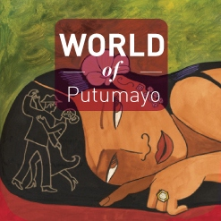 World of Putumayo.