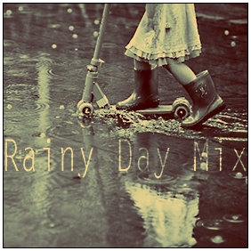 Rainy Day Mix (Music for a Rainy Day)
