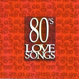 My Favorite 80's Love Songs