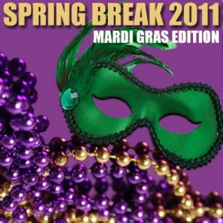 Spring Break 2011: Mardi Gras Edition
