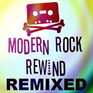 Modern Rock Rewind - REMIXED!