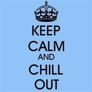 chilling out is a dirty job but we gotta do it