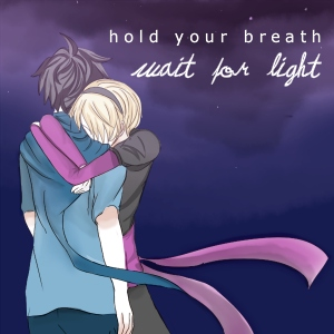 hold your  b r e a t h ~ wait for  l i g h t