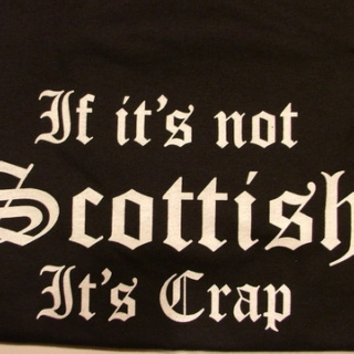if it's not scottish it's crap