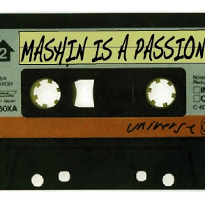 Mashin' is a Passion