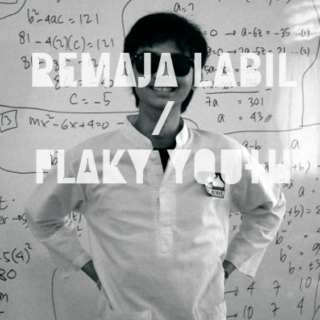 Remaja Labil / Flaky Youth