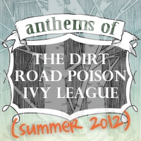 Anthems of The Dirt Road Poison Ivy League