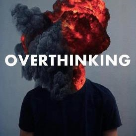 To Avoid Thinking Too Much!