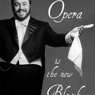 Opera is the New Black