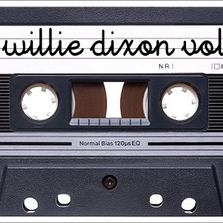 willie dixon vol. I