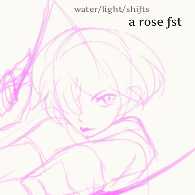 water/light/shifts: a rose lalonde fst