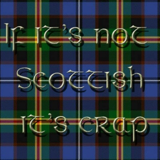 If It's Not Scottish, It's Crap