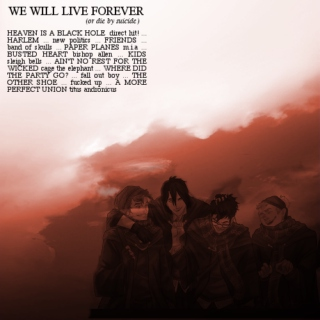 WE WILL LIVE FOREVER