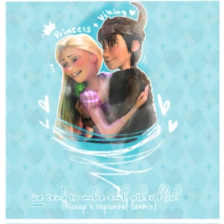 we tend to make each other blush ; hiccup+rapunzel
