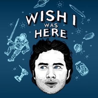 Wish I Was Here Playlist Collection