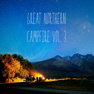 Great Northern Campfire Vol. 3
