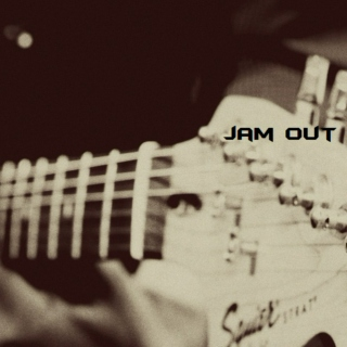 (jam out)