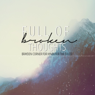 full of broken thoughts