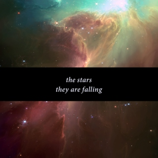 the stars, they are falling