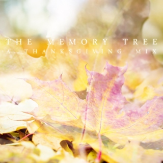 The Memory Tree: A Thanksgiving Mix