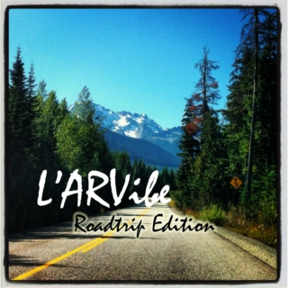 L'ARVibe: Roadtrip Edition