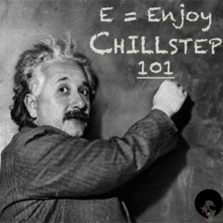 Chillstep 101