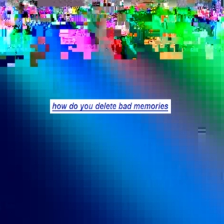 how do you delete bad memories