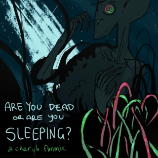 are you dead or are you sleeping