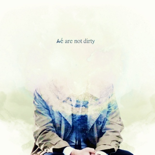 we are not dirty