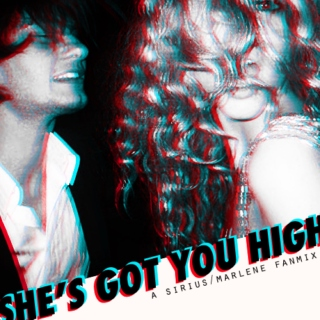 she's got you high