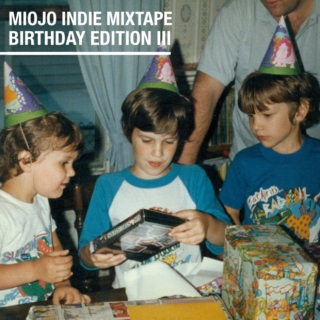 Miojo Indie Mixtape Birthday Edition III