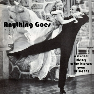 Anything Goes: A musical history of the Interwar years, 1918-1941.