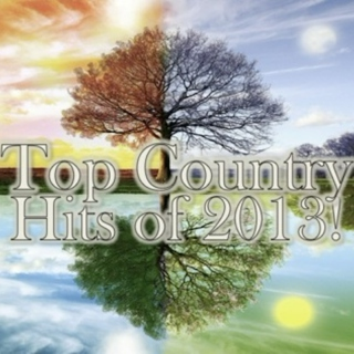 Top Country Hits of 2013!
