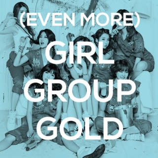 GIRL GROUP GOLD [part 2]