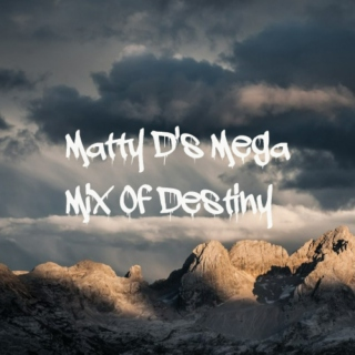Matty D's Mega Mix Of Destiny