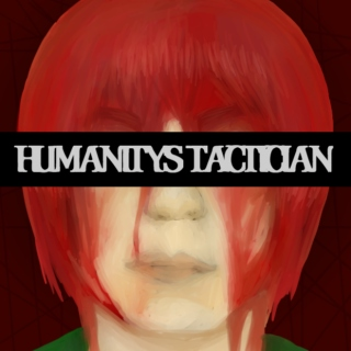 Humanity's Tactician