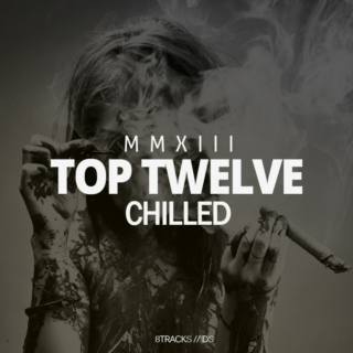 TOP12 - Chilled (MMXIII)