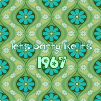 let's party like it's 1967