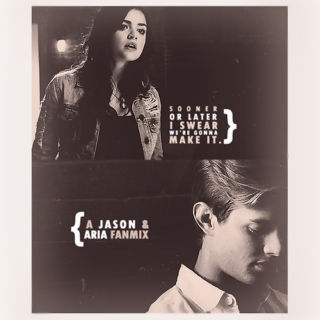 Sooner or Later;; a jason & aria fanmix